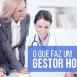 O que faz um gestor hospitalar?